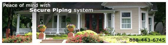 peace of mind with secure piping system